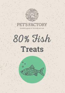PET'S FACTORY Grain Free 80% Fish Treats