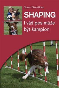 Shaping – I váš pes může být šampion – Susan Garrettová